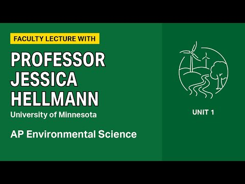 Unit 1: ap environmental science faculty lecture with professor jessica hellman
