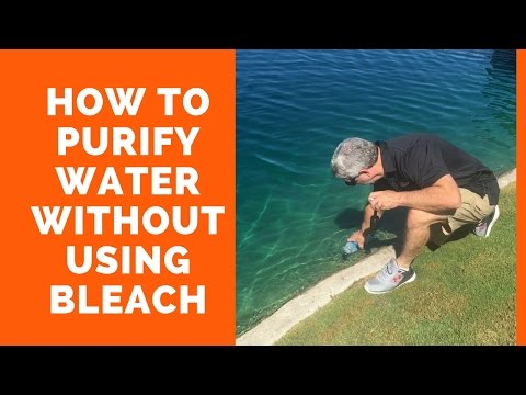 How to purify questionable drinking water - without using bleach