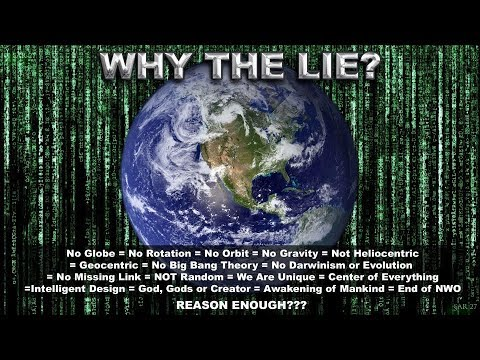 Flat earth - why the lie?