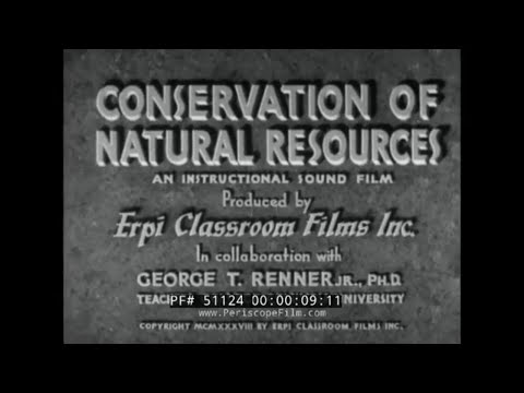 1937 conservation of natural resources educational film lumber, oil, coal, fishing, water 51124