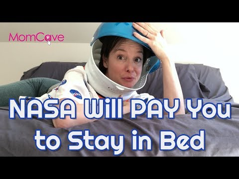 Nasa will pay you to stay in bed!   funny moms  momcave