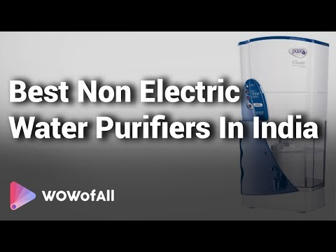 Best non electric water purifiers in india: complete list with features, price range & details