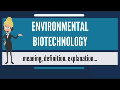 What is environmental biotechnology? what does environmental biotechnology mean?