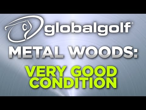 Used golf club condition ratings: metal woods in very good condition