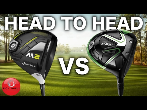 Head to head - taylormade m2 2017 driver vs callaway gbb epic driver