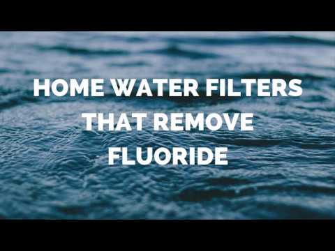 Remove fluoride from water with great home water filter systems