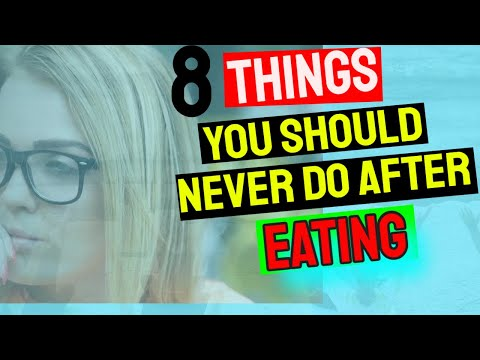 8 things you should never do after eating a meal.