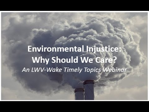 Timely topics: environmental injustice, why should we care
