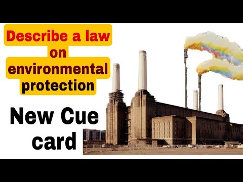 Describe a law on environmental protection cue card   may to aug 2021 cue card  