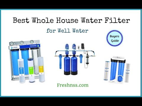 Best whole house water filter for well water (2021 buyers guide)