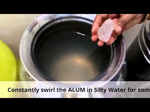 Cleaning of silty or mud water using alum 100% natural and home made
