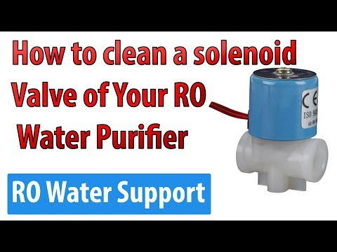 How to clean a solenoid valve of your ro water purifier   ro water support  
