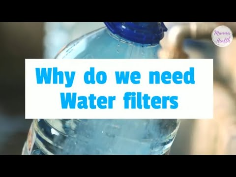 Why do we need water filters