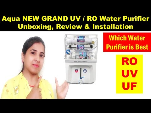 Aqua new grand uv/ro water purifier unboxing, review & installation | which water purifier is best