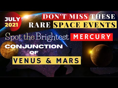 Space events in july 2021   how to see mercury from earth   how to see venus and mars together