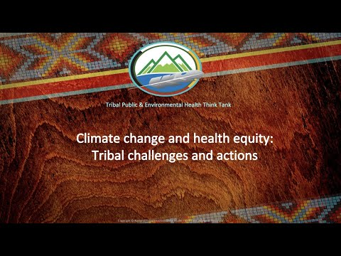Climate change and health equity: tribal challenges and actions