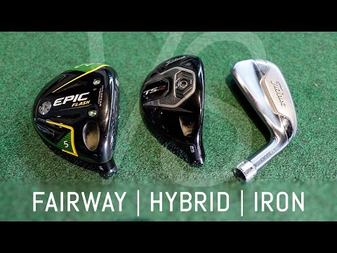 Fairway wood vs. hybrid vs. driving iron   which one should you use?