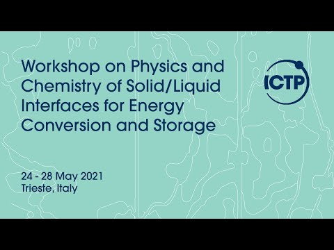 Workshop on physics and chemistry of solid/liquid interfaces for energy conversion and storage-day 1