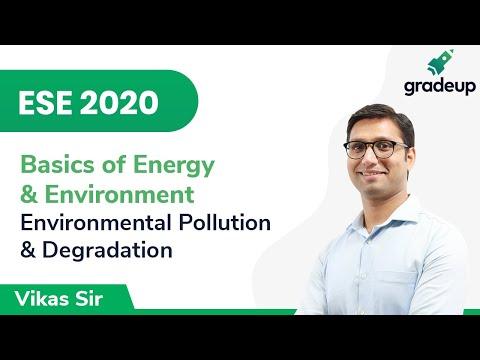 Environmental pollution & degradation   ese 2020   basics of energy and environment   gradeup
