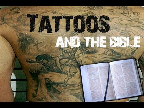 Tattoos: what does the bible say about tattoos?