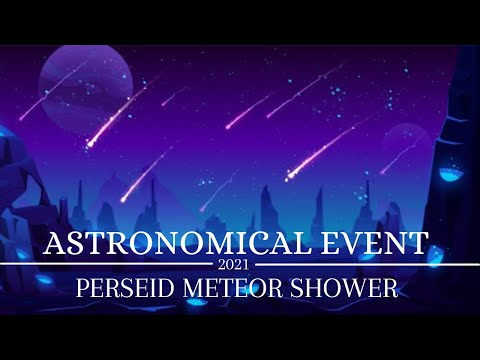 Perseid meteor shower 2021   astronomical event 2021  how to watch perseid meteor shower?