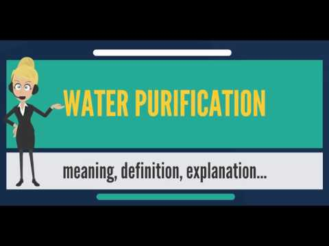 What is water purification? what does water purification mean? water purification meaning