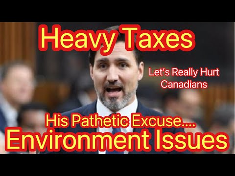 Justin trudeau wants to hurt canada's recovery with more environmental taxes