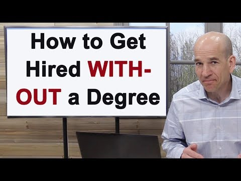 How to get hired for most jobs without a college degree