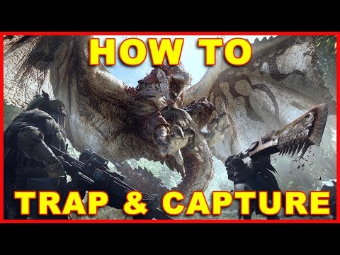 Monster hunter world: how to capture & trap monsters