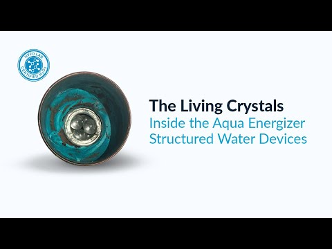 The living crystals inside the aqua energizer structured water devices