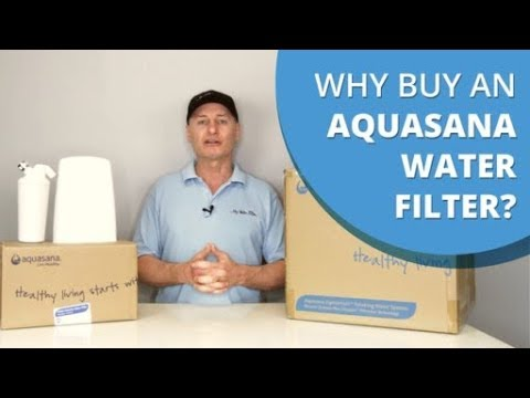 Why buy an aquasana water filter